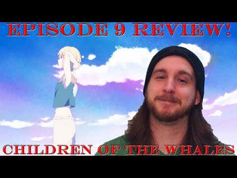 Record of our Lives! | Kujira no Kora wa Sajou ni Utau Episode 9 Review!