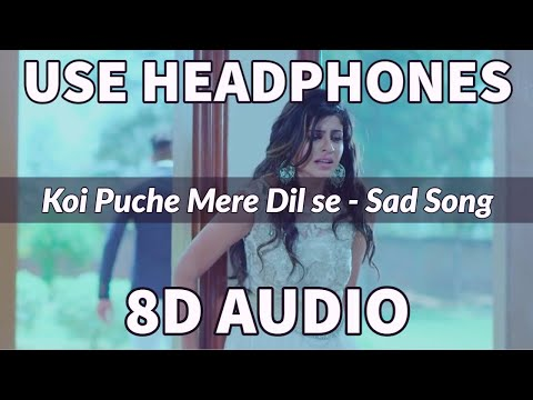 Koi Puche Mere Dil Se Sad Song  8d Bass Boosted  Virtual Sound  Recreated 8d Songs
