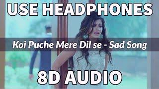 Koi Puche Mere Dil Se Kaise Zeher Piya Hai- Sad Song | 8D Bass Boosted | 8D Sound | Impulse music