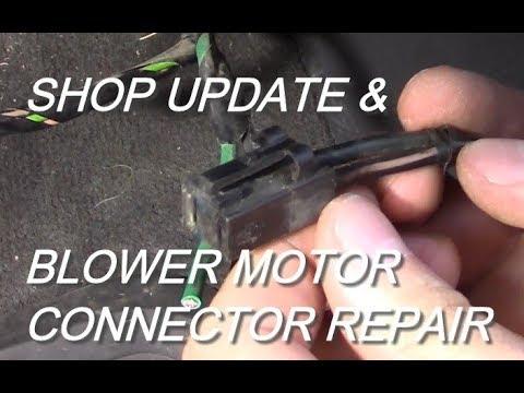 Shop Update & Blower Motor Connector Repair - YouTubeYouTube
