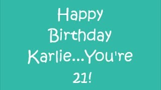 Happy 21st Birthday Karlie! We love you! Thumbnail