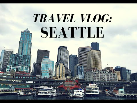 Things to do in Seattle | Travel Vlog