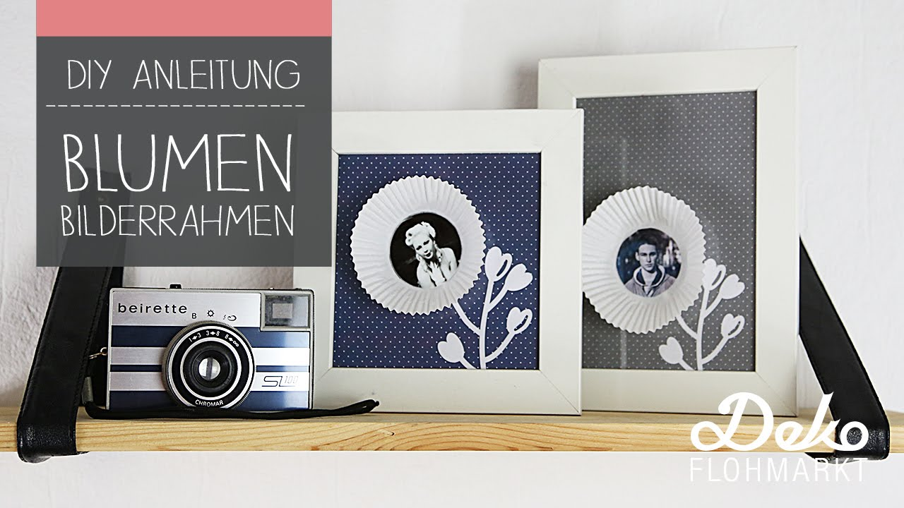 DIY Anleitung /// Blumen Bilderrahmen mit 3D Effekt - YouTube