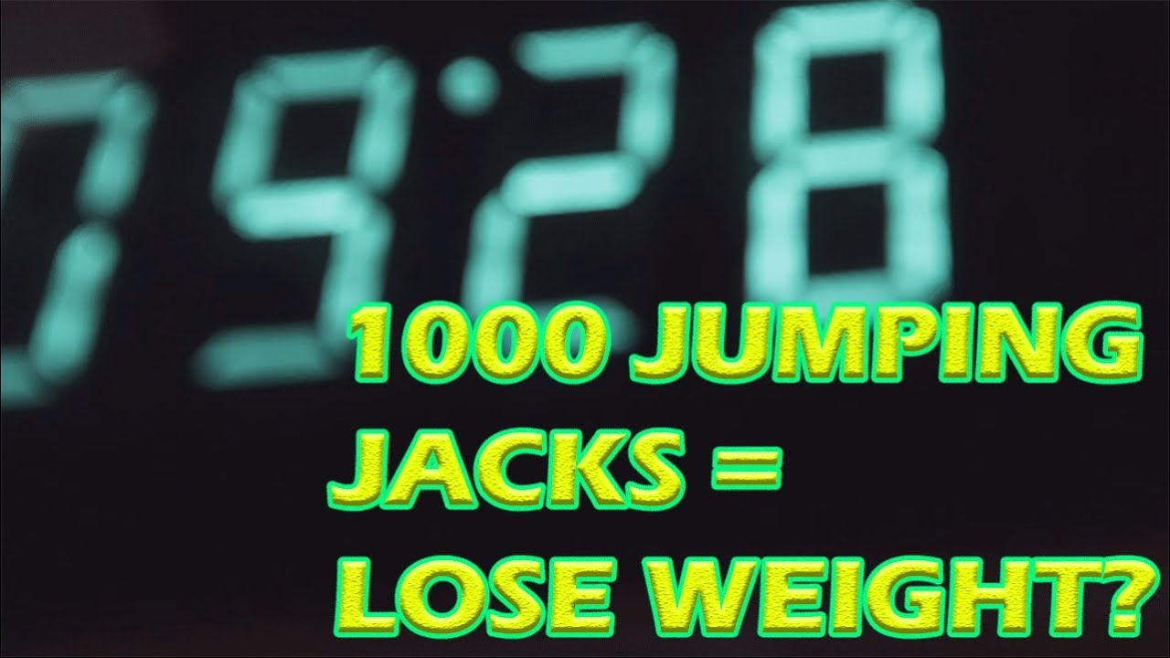 LOSE WEIGHT AFTER 1000 JUMPING JACKS??