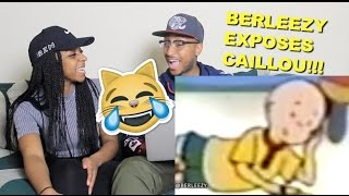 "Couple Reacts : ""CAILLOU EXPOSED"" by Berleezy Reaction!!!"