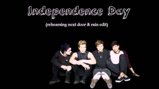 Independence Day- 5sos ( rehearsing next door & rain edit )