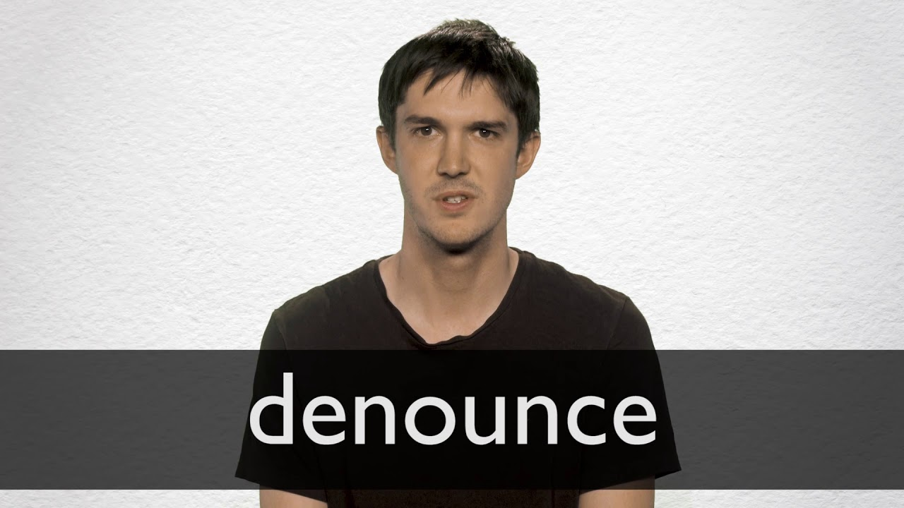 Denounce definition and meaning | Collins English Dictionary