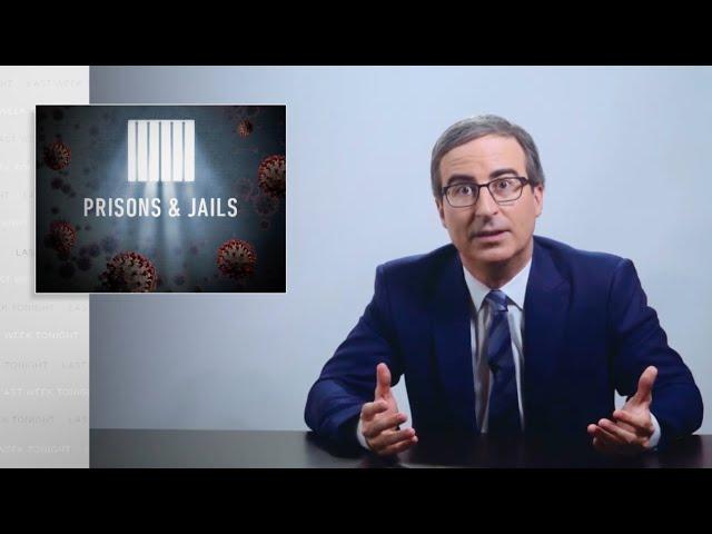 Coronavirus VIII: Prisons & Jails: Last Week Tonight with John Oliver (HBO)