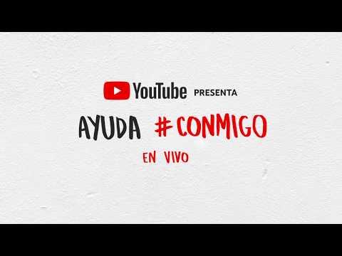 YouTube presenta Ayuda #Conmigo