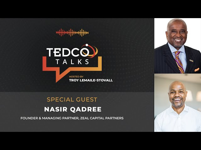 TEDCO Talks: Troy LeMaile-Stovall with Nasir Qadree, Zeal Capital Partners