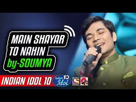 Main Shayar To Nahin - Soumya Chakraborty - Indian Idol 10 - Neha Kakkar - 20 Oct 2018