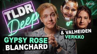 Gypsy Rose Blanchard - TLDRDEEP