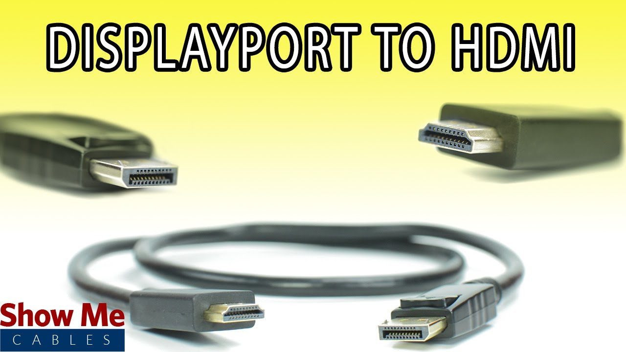 DisplayPort to HDMI Cable - High Performance Signal Quality