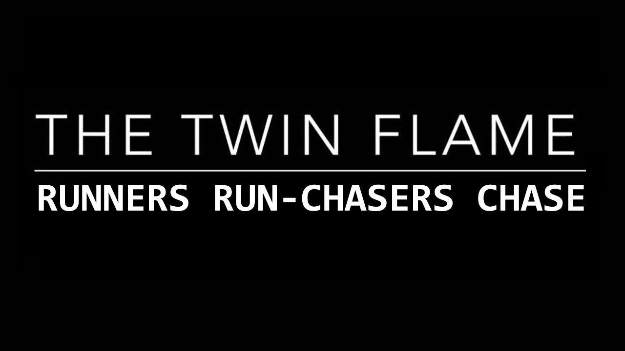 TWIN FLAMES 101: RUNNERS AND CHASERS PART 1