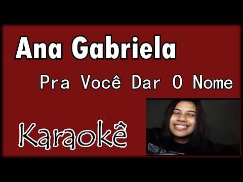 Ana Gabriela - Pra Você Dar O Nome -- Karaokê Violão Cover