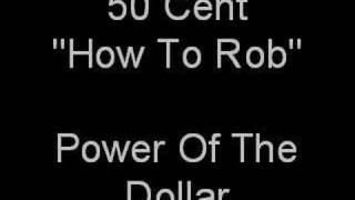 50 Cent How To Rob