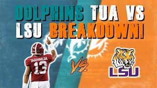 Miami Dolphins Tua Tagovailoa VS LSU Breakdown!