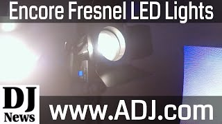 Studio Lighting Encore FR150Z and FR50Z Fresnel LED Stage Lights #LDI2017 | Disc Jockey News