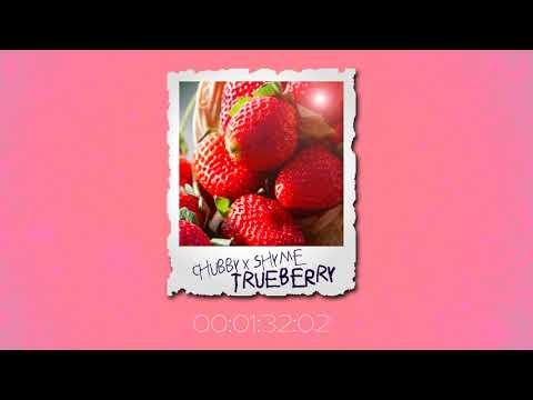 CHUBBY x SHYME 'TRUEBERRY'