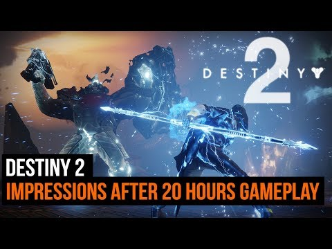 Destiny 2: Impressions After 20 Hours Of Gameplay