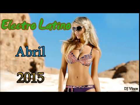 Electro Latino Abril 2015 (DJ Vince)