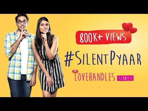 #SilentPyaar | Romantic Comedy Web Series | Love Handles Story 3 | Gorilla Shorts
