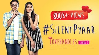 #SilentPyaar | Romantic Comedy Web Series | Love Handles Story 3 | Gorilla Shorts
