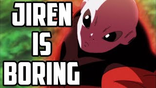 Why Jiren Is BORING