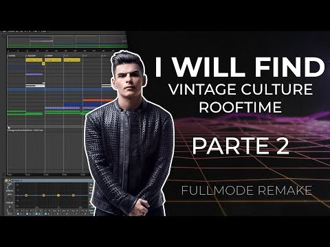 Ableton  Remake  Vintage Culture Rooftime - I Will Find  2
