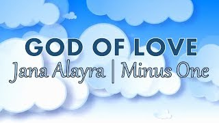 Jana Alayra   God of Love Minus One with Lyrics