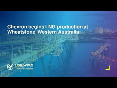 Chevron begins LNG production at Wheatstone, Western Australia