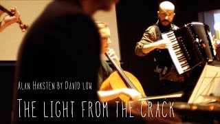 The light from the crack  - Alan Haksten-                  (By David Low )