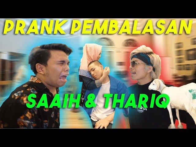 PRANK PEMBALASAN SAAIH & THARIQ!