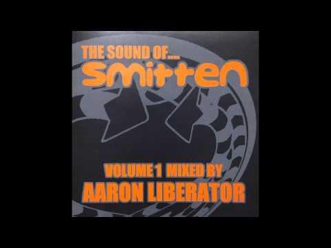 Aaron Liberator - The Sound Of... Smitten Volume 1
