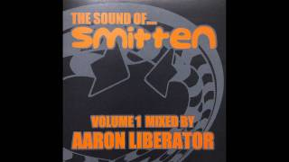 Aaron Liberator - The Sound Of... Smitten Volume 1