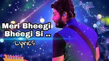 Arijit Singh: Meri Bheegi Bheegi Si (lyrics) | Arijit Singh | Kishore Kumar | Arijit Singh Lyrics