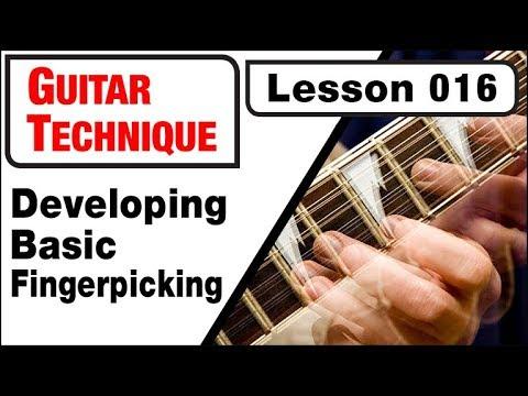 GUITAR TECHNIQUE 016: Developing Basic Fingerpicking