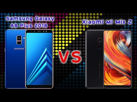 Samsung Galaxy A8 Plus 2018 VS Xiaomi Mi Mix 2