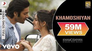 Khamoshiyan Full Video - Title Track|Arijit Singh|Ali Fazal, Sapna Pabbi, Gurmeet C