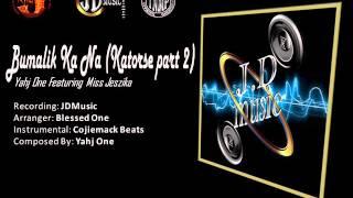 Bumalik Kana (katorse part2)   Yahj One Ft  Misz Jeszika JDMusicPhil, CMBeats