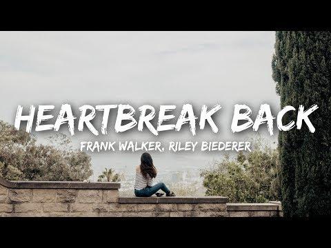 Frank Walker - Heartbreak Back (Lyrics) feat. Riley Biederer