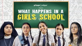 What Happens In A Girls School feat. Ahsaas Channa, Revathi Pillai & Vitasta Bhat