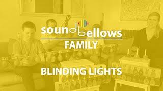 "Soundbellows-Family plays ""Blinding lights"""