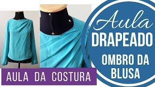 Aula de Costura -  Blusa com drapeado no ombro Alana Santos Blogger
