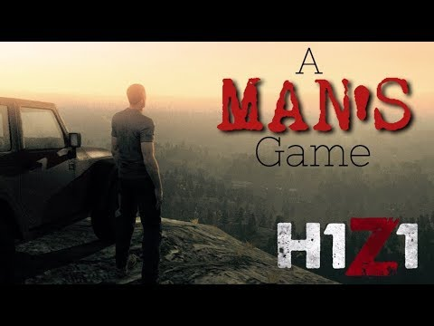 A MAN'S GAME [H1Z1 PS4 Gameplay]