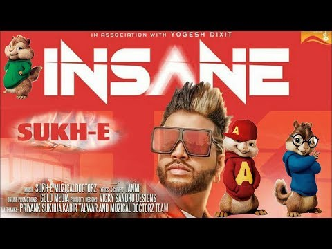 Insane (Full Song) Sukhe - Chipmunk...