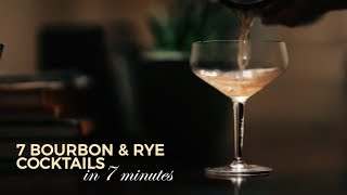 7 Bourbon and Rỳe Cocktails in 7 Minutes!