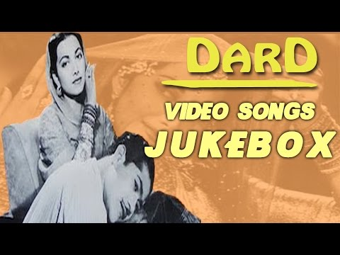 Dard | All Songs | 1947's Superhit Movie Songs | Jukebox