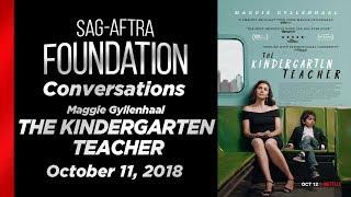 Conversations with Maggie Gyllenhaal of  THE KINDERGARTEN TEACHER