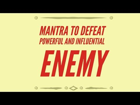 Mantra to Defeat Powerful and Influential Enemy - Prophet666